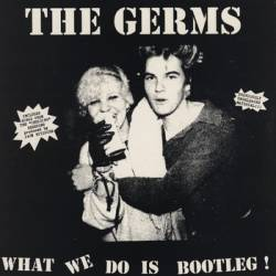 The germs what we do is bootleg lp